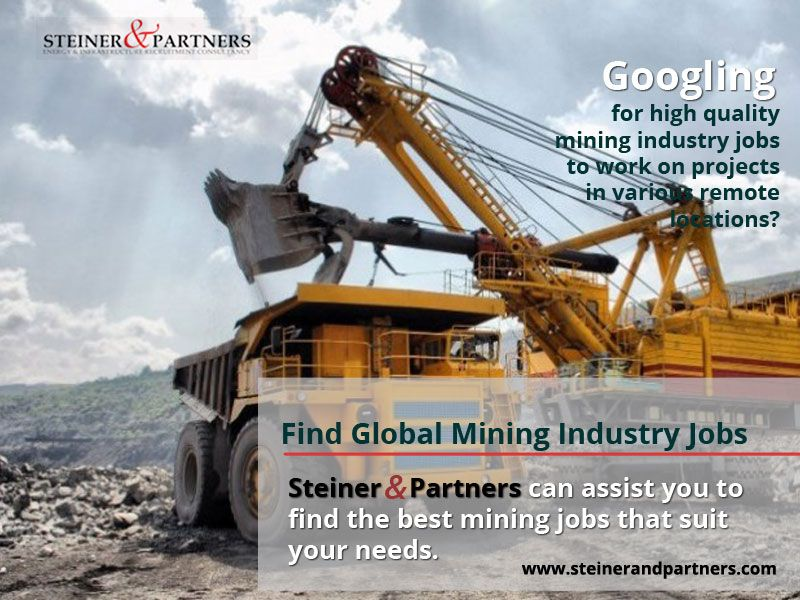 Find Global Mining Industry Jobs Googling for high
