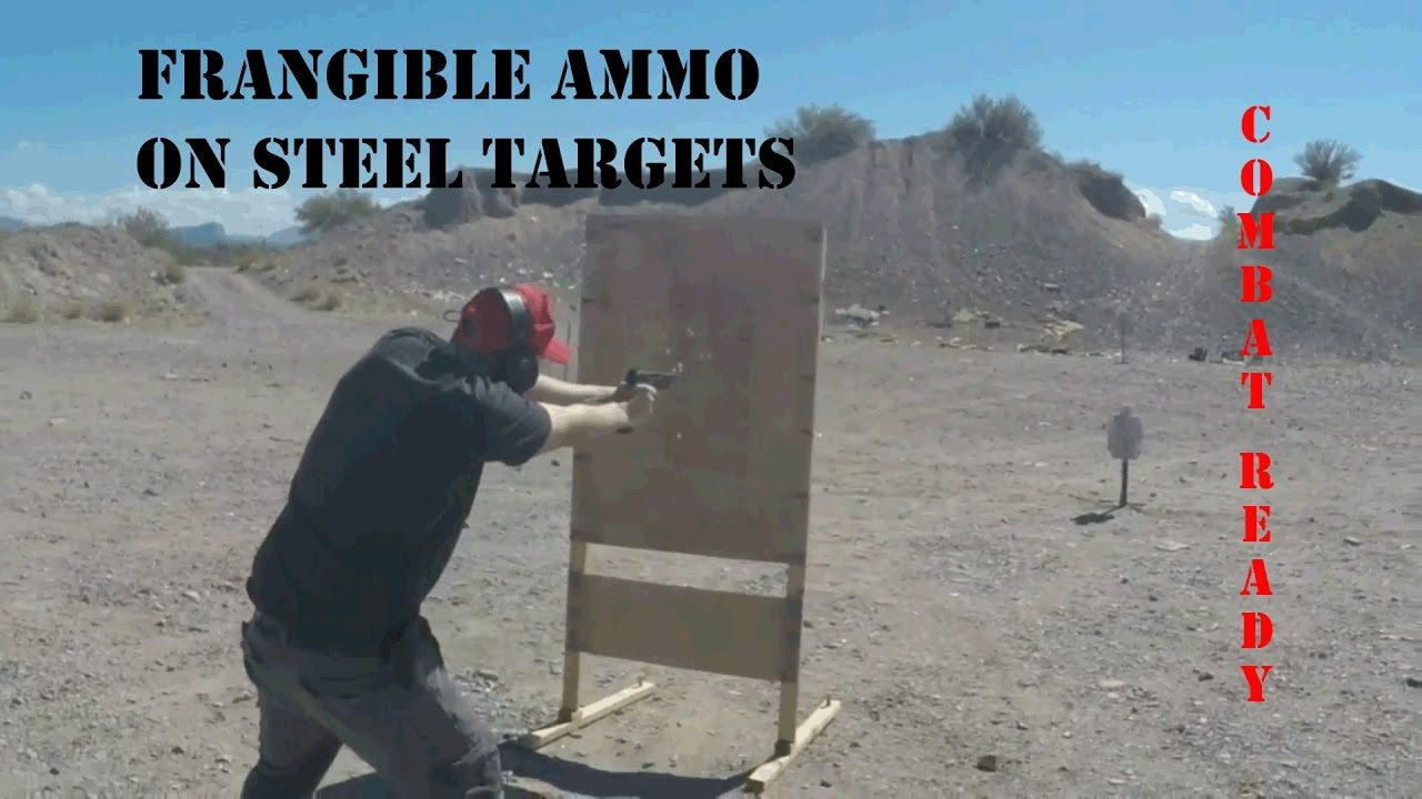 frangible ammo with steel targets