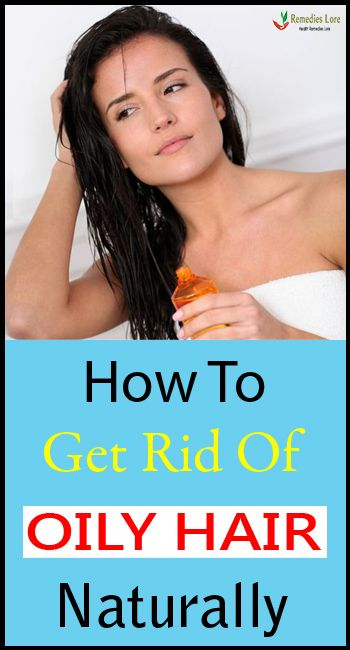 How To Get Rid Of Oily Hair Naturally #oilyhair
