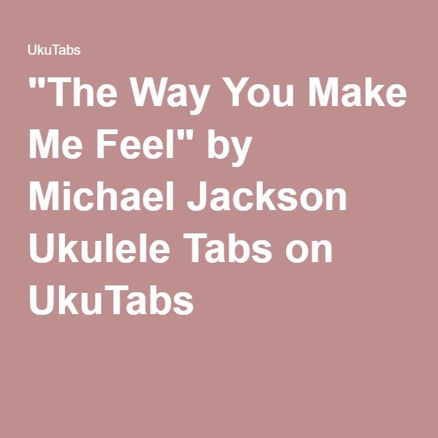 The Way You Make Me Feel By Michael Jackson Ukulele Tabs On Ukutabs