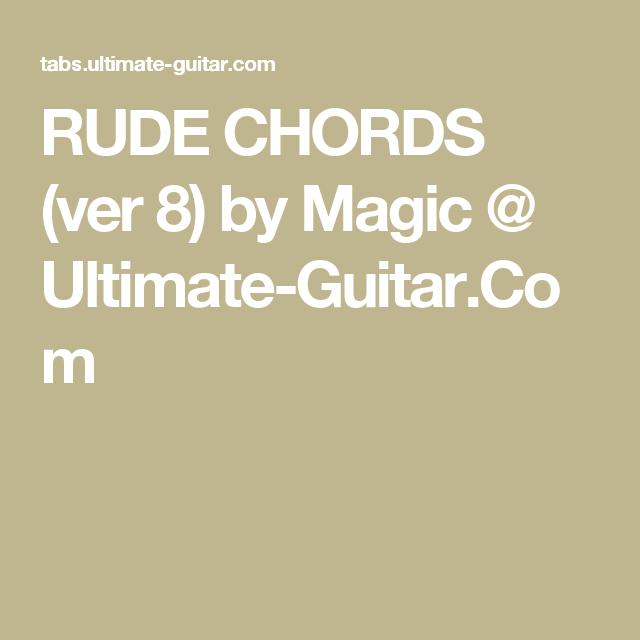 Rude Chords Ver 8 By Magic Ultimate Guitar Guitar Chords