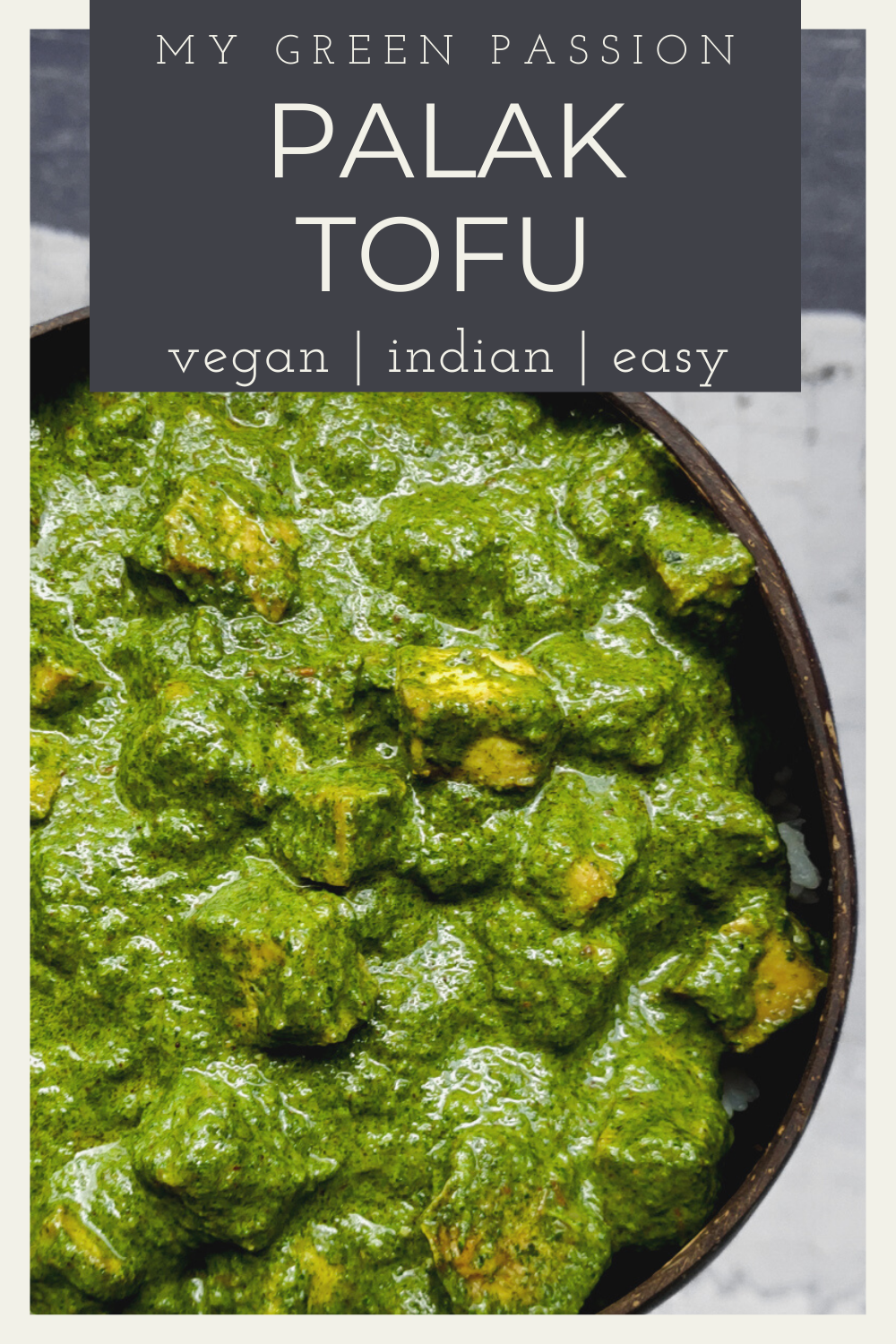 Palak Tofu | Indian Spinach and Tofu Curry | My Green Passion