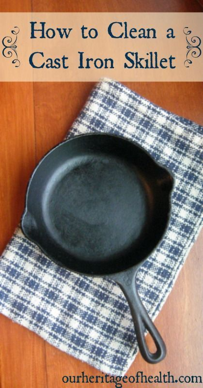 How to Clean a Cast Iron Skillet How to clean a cast iron skillet | Our Heritage of Health