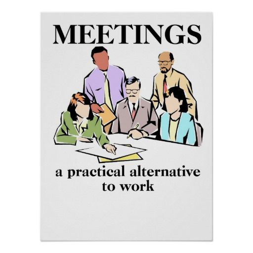 meetings office humor workplace funny print poster business products from zazzlers and us. Black Bedroom Furniture Sets. Home Design Ideas