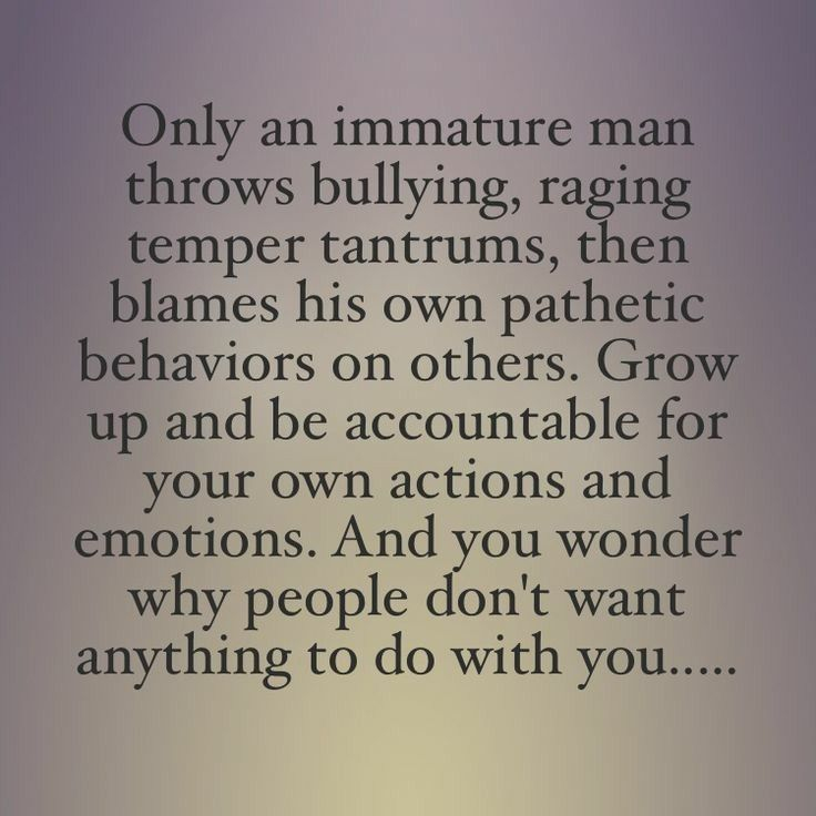 Pin By Margo Hutchinson On My Daily Life Why Me Immaturity Quotes Tantrums Quotes Problem Quotes