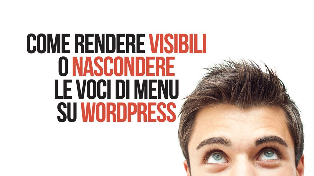 Come gestire la visibilità delle voci di un menu su WordPress