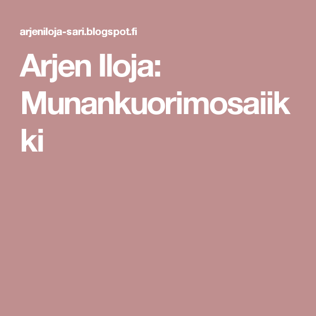 Arjen Iloja: Munankuorimosaiikki