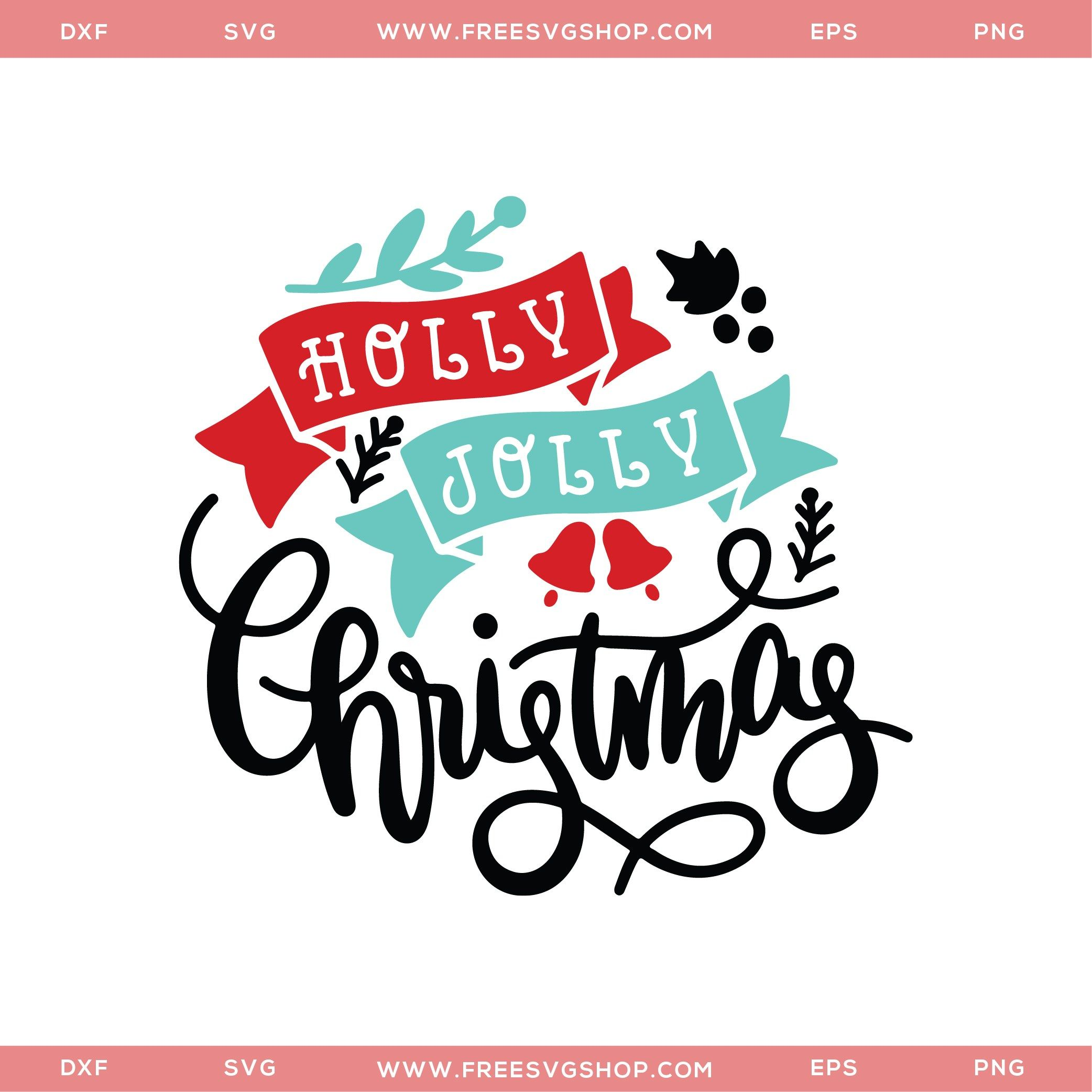 Free Holly Jolly Christmas SVG File Christmas svg files