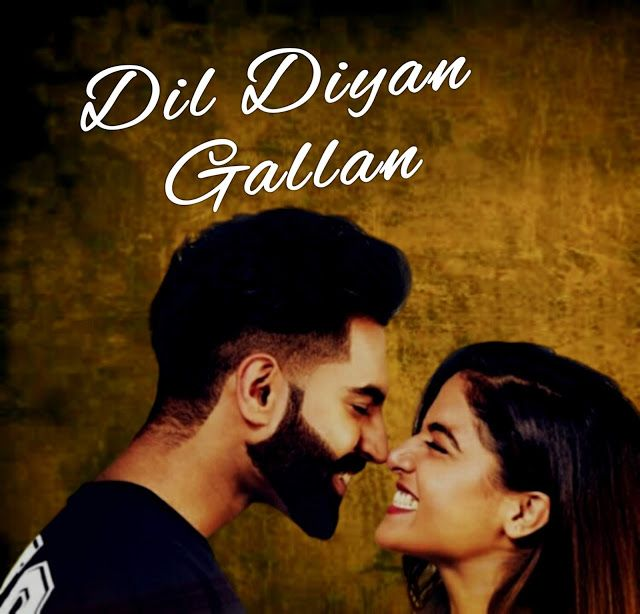 Dil Diyan Gallan (Title Track) Parmish Verma | Hd movies ...