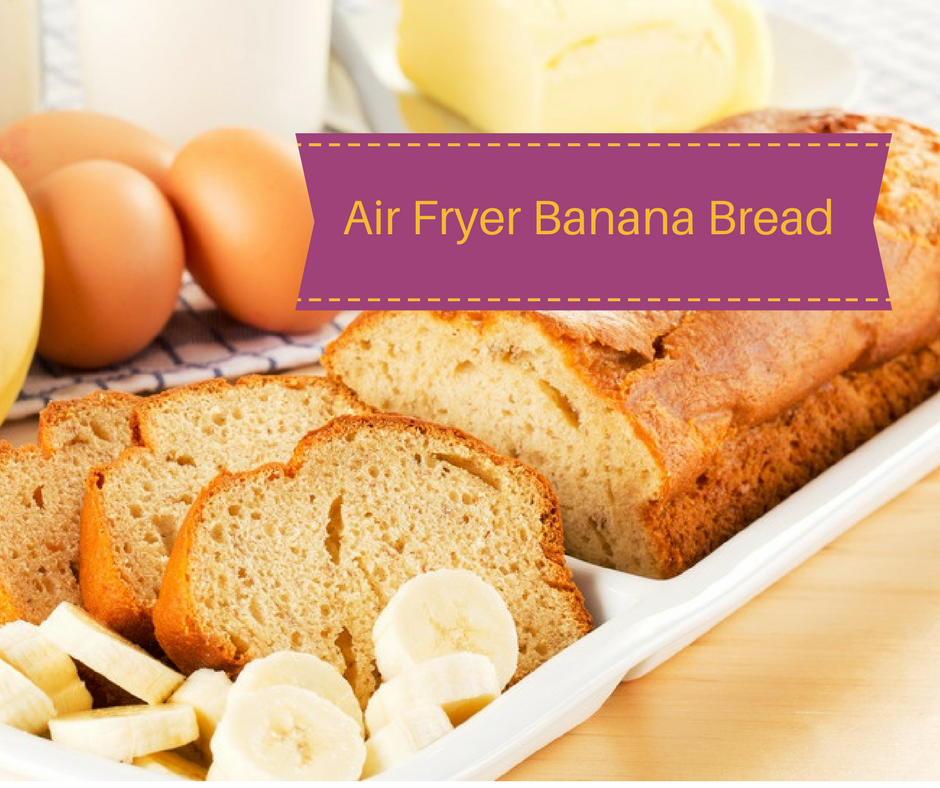Air FryerBanana Bread Recipe in 2020 Banana bread