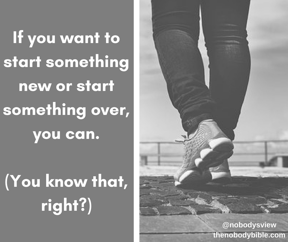 Start New or Start Over! You Have Choices Today! New