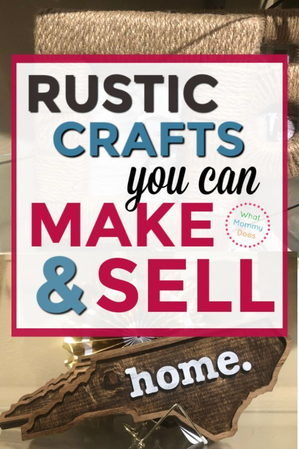 Are you looking for rustic crafts to make and sell at flea markets or craft fairs (or Etsy shop? I love this