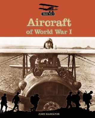 Aircraft of World War I -  World War I is known by many as the Great War. Never before had the world witnessed conflict on such a grand scale. Readers of this series will learn about why the war was fought and how the introduction of new weapons, aircraft technology, and battle tactics forever changed the face of modern warfare. This book brings to life the aircrafts of the Great War.