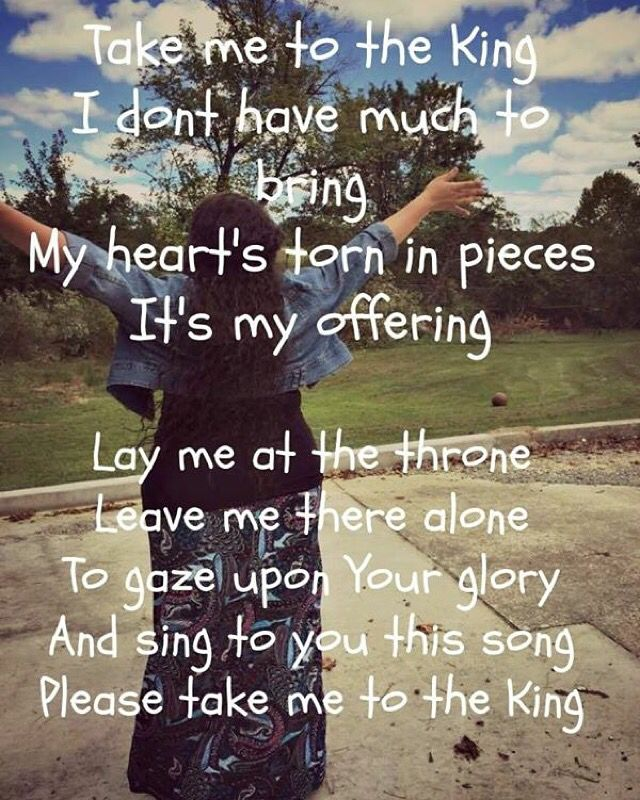 Image result for lyrics to take me to the king