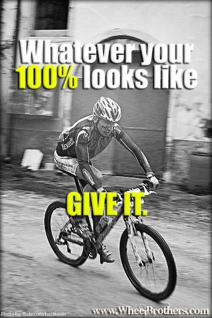 Whatever your 100% looks like, give it. #quote # ...