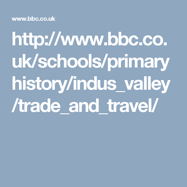 Httpbbcschoolsprimaryhistoryindusvalley bbc primary history indus valley trade and travel ccuart Images