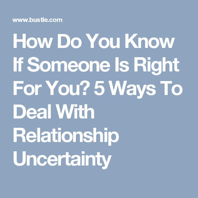 Dealing With Uncertainty In A Relationship
