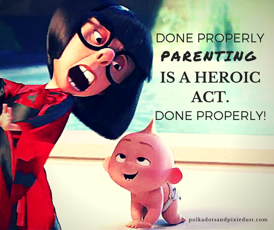 edna mode incredibles 2 quotes done properly parenting is a heroic act done properly incredibles2 disneyquotes incrediblesquotes ednamode