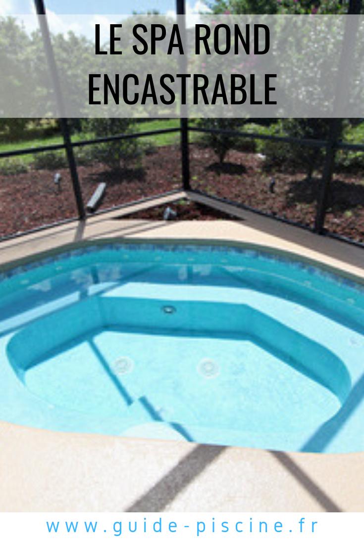 Abris De Spa Rond spa rond encastrable : un équipement bien-être durable | spa