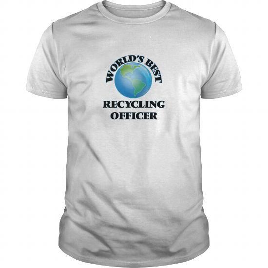 I Love World\u0027s Best Recycling Officer T shirt Job List 13 T-shirt