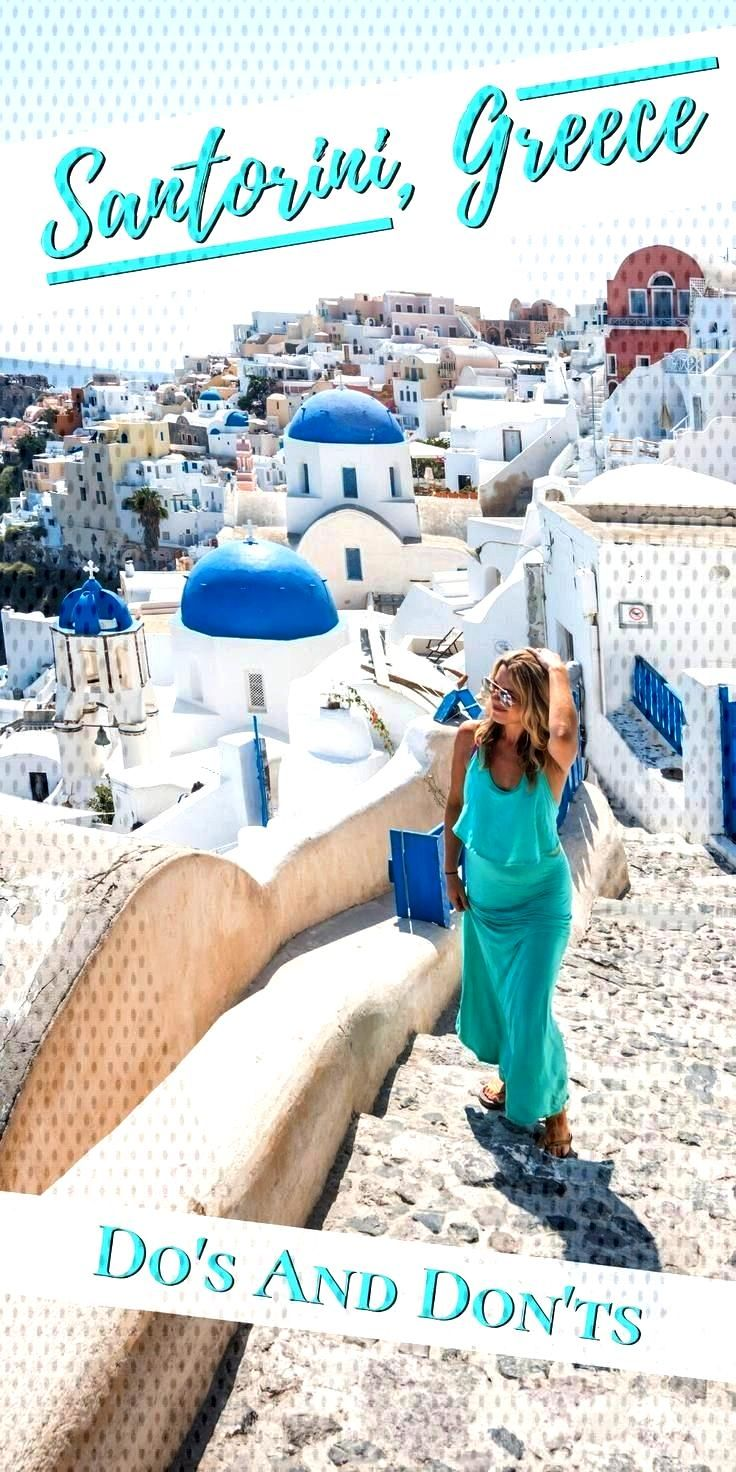 and Don'ts of Santorini, Greece Planning a trip to Santorini, Greece? Check out our list of thing