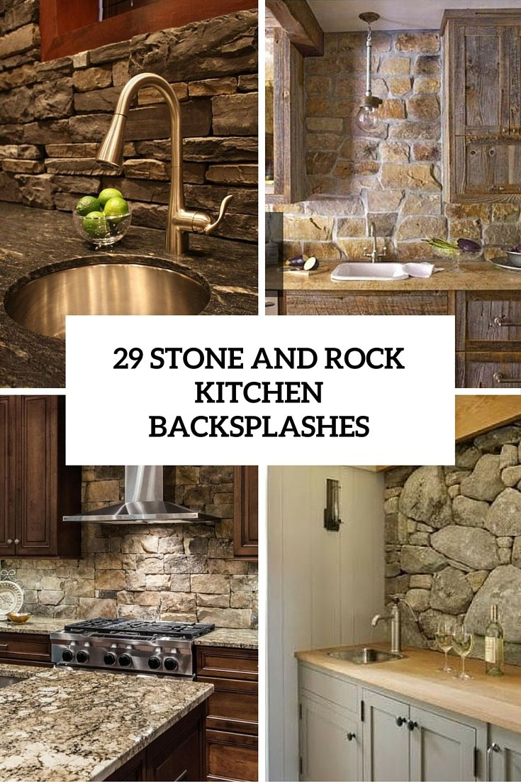 29 cool stone and rock kitchen backsplashes that wow cabinet ideas
