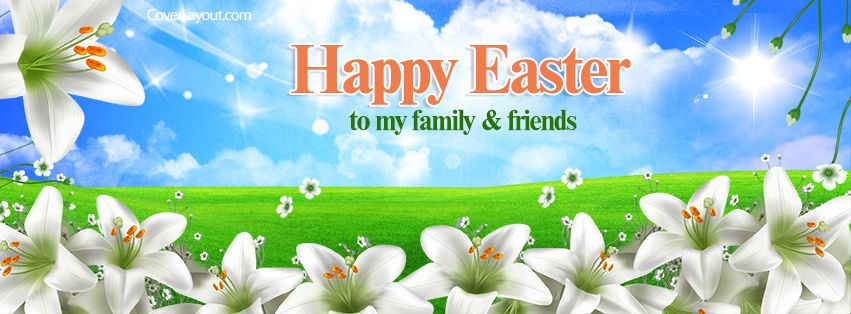Happy Easter To My Family And Friends Facebook Cover Coverlayoutcom