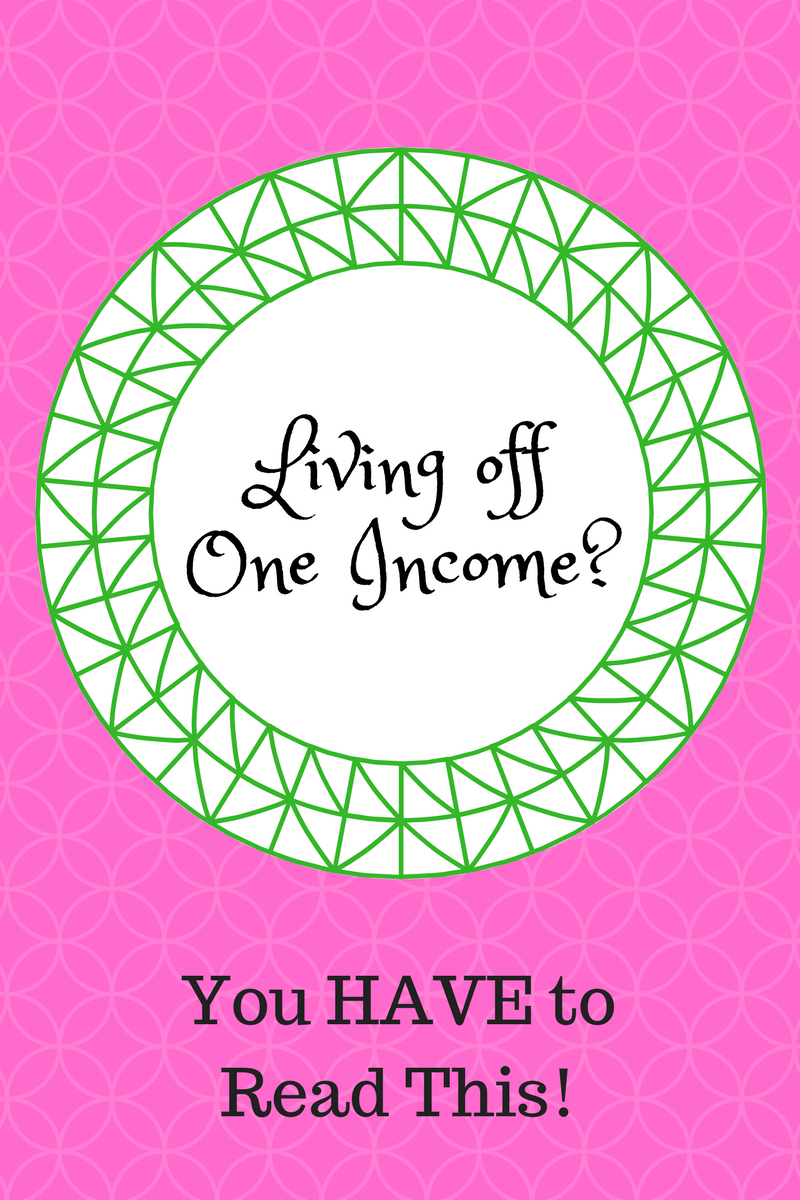 One Income Living? Read how to be frugal, save money, be happy, spend time with family and be debt free!