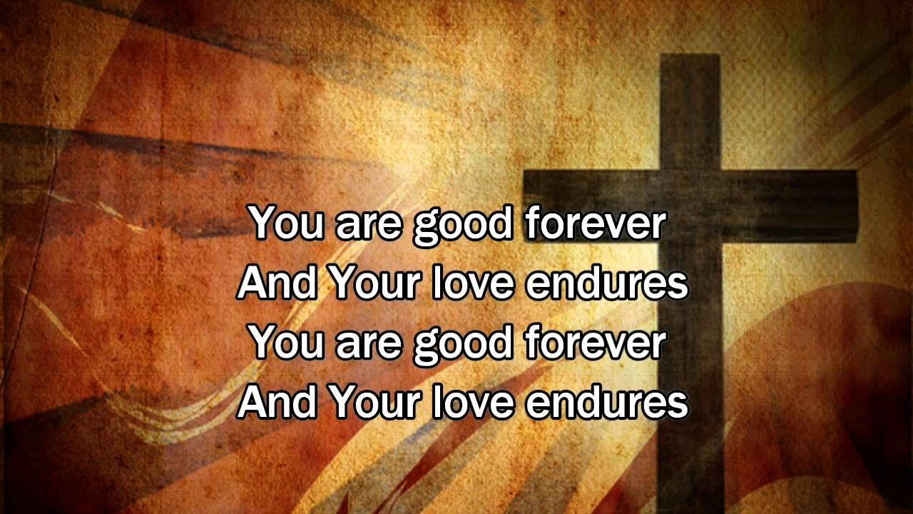 Good Forever Matt Redman Worship Song With Lyrics 2013 New