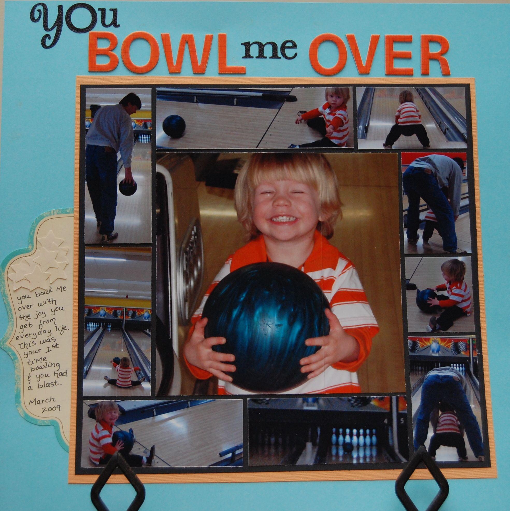 You Bowl me Over - Scrapbook.com