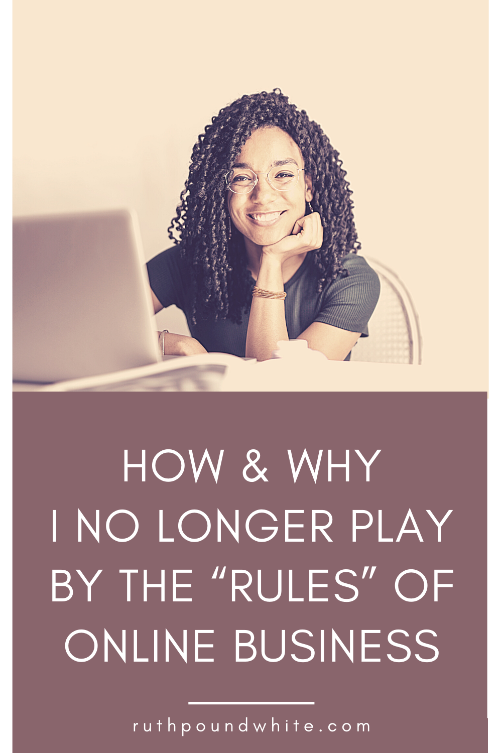 """How & Why I No Longer Play by the """"Rules"""" of Online Business"""