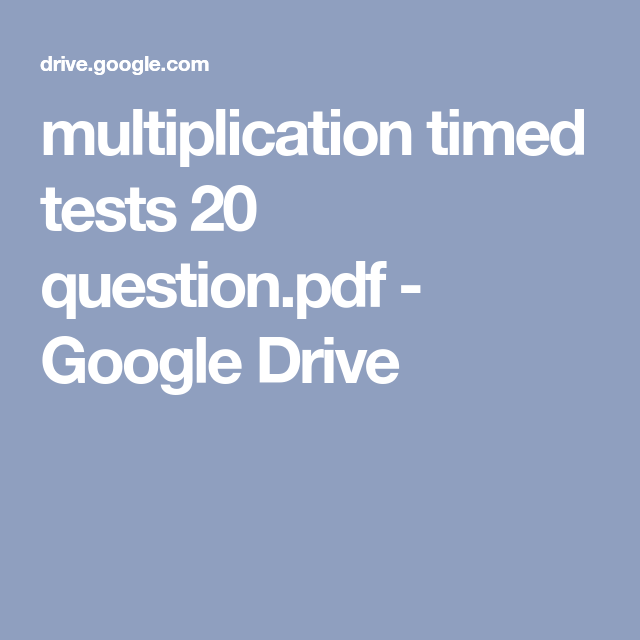 multiplication timed tests 20 question.pdf - Google Drive | TEACHER ...
