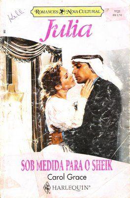 Meus Romances Blog Sob Medida Para O Sheik Carol Grace Julia