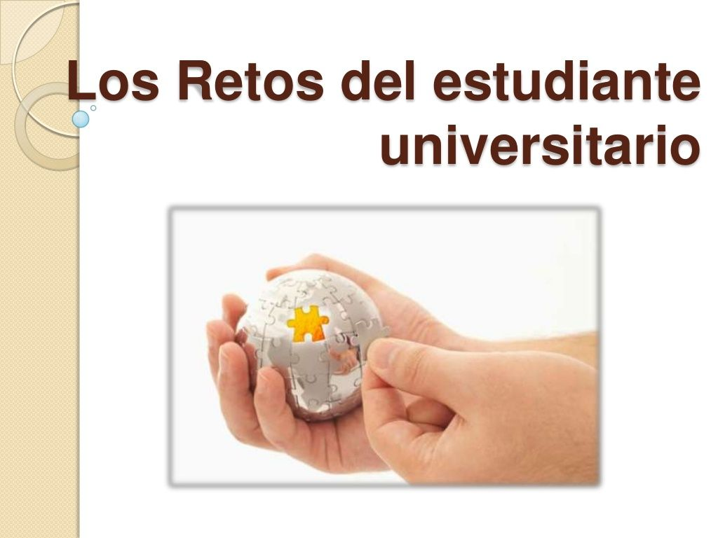 Retos de los estudiantes universitarios by Fernando Arcos via slideshare