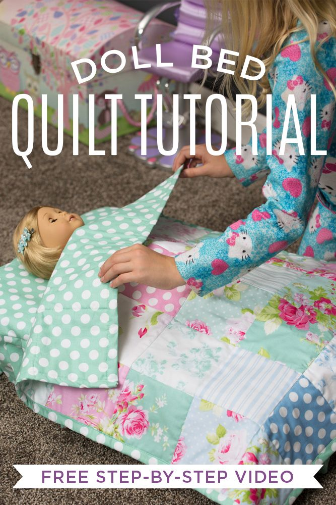 Learn How To Make A Cute And Simple Doll Bed Quilt With Rob Appell Of Man Sewing And His Daughter Ruby Doll Quilt American Girl Doll Quilt Sewing Doll Clothes