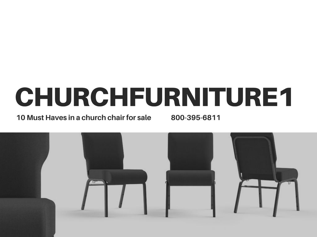 Looking For Church Chairs For Sale 10 Must Have Features Of Any
