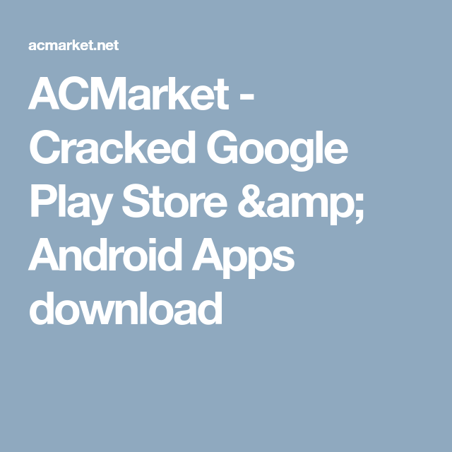 Cracked Google Play Store