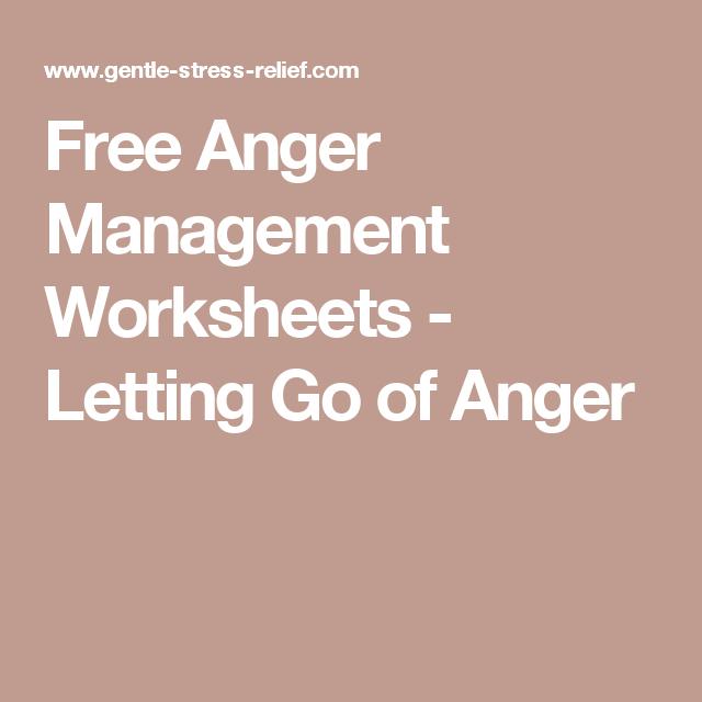 Free Anger Management Worksheets - Letting Go of Anger
