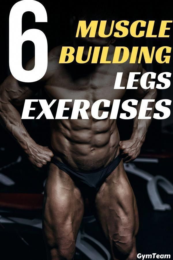 6 Muscle-Building Leg Exercises | some of the best leg exercises that will help you build leg to be...