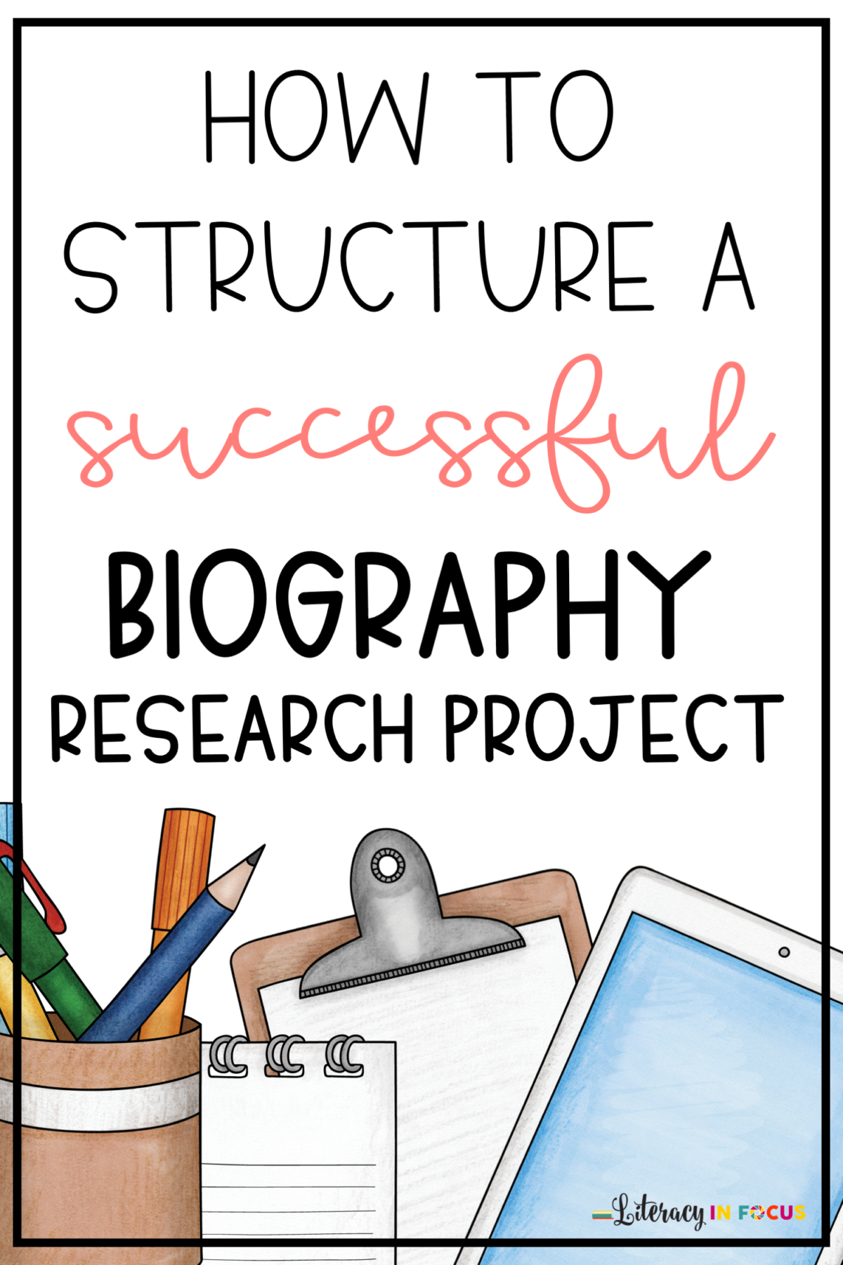 How To Structure A Successful Biography Research Project