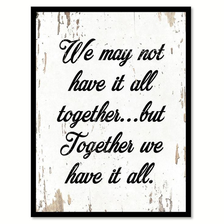 We May Not Have It All Together Motivation Quote Saying Home Decor