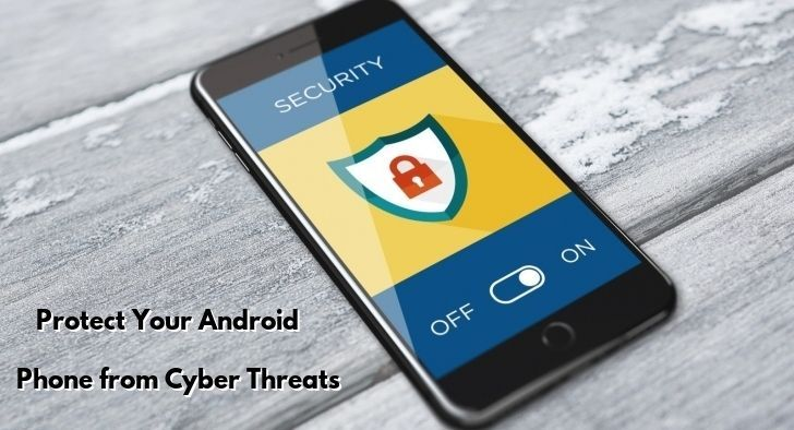 Android Phone Security An Important Step To Protect Your Android Phone Cyber Threat Cyber Security Android Phone