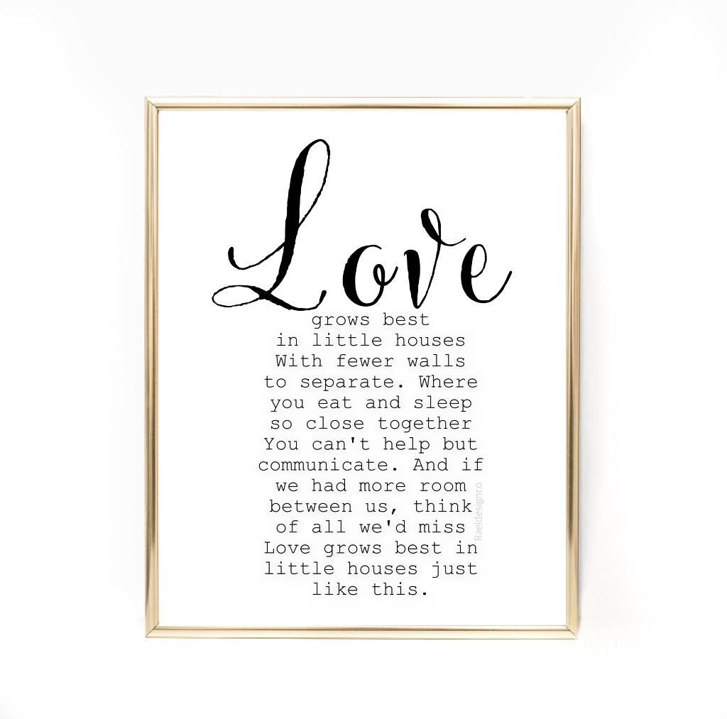 Love Grows Best In Little Houses With Fewer Walls To Download Sign Printable Inspiration Wall Inspirational Printables Scripture Decor Inspirational Wall Art