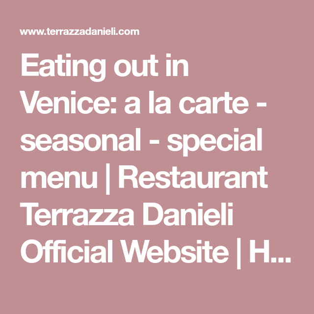 Eating Out In Venice A La Carte Seasonal Special Menu