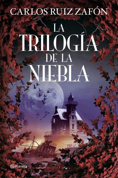 La Trilogía De La Niebla Carlos Ruiz Zafón Carlos Ruiz Zafon Libros Libros De Leer Libros