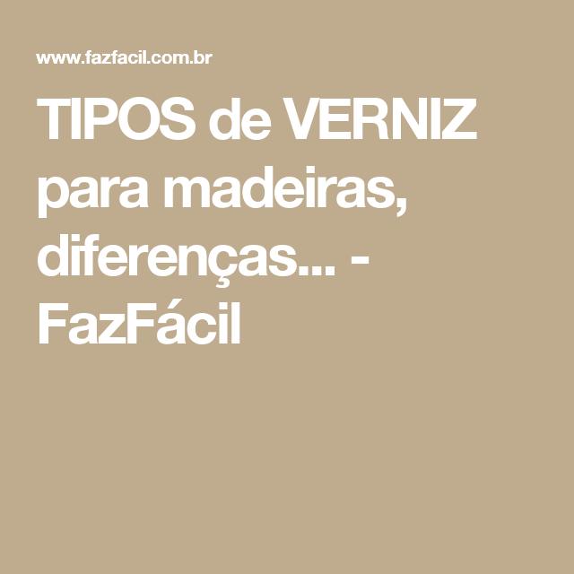 TIPOS de VERNIZ para madeiras, diferenças... - FazFácil