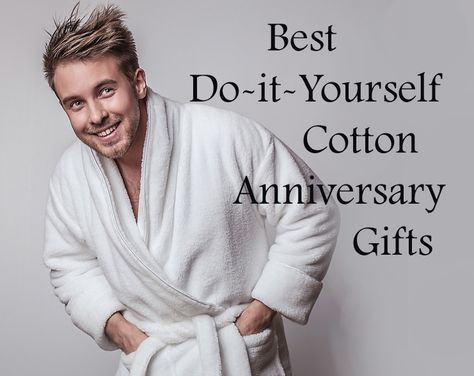 14 do it yourself cotton anniversary gifts solutioingenieria