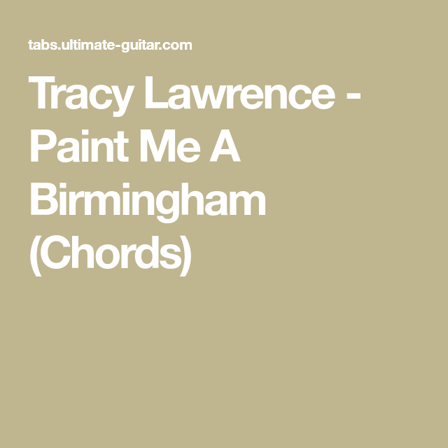 Tracy Lawrence Paint Me A Birmingham Chords Guitar Things