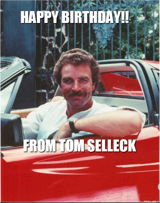 Happy Birthday From Tom Selleck All Things Tom Happy Birthday