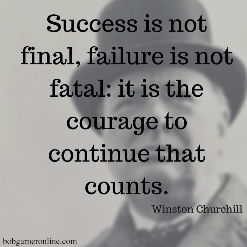 Success Is Not Final Failure Is Not Fatal It Is The Courage To Continue That Counts Winston Churchill Success Is Not Final Churchill Quotes Finals Quote